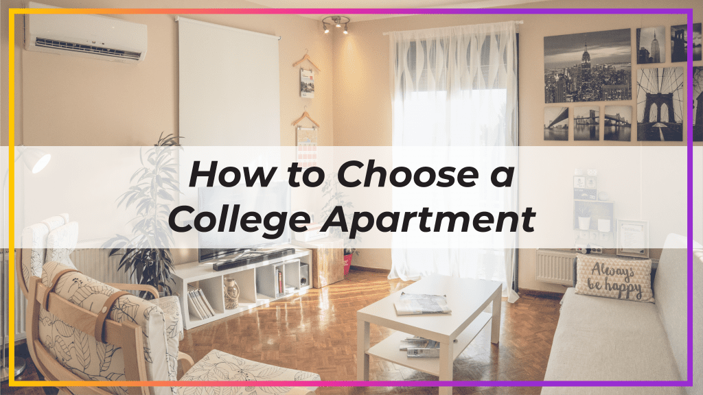 how to choose a college apartment