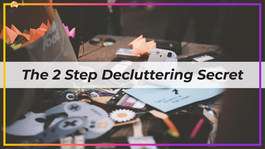 decluttering secret