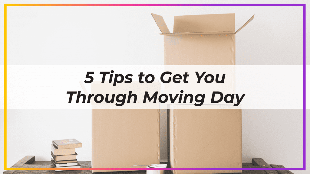 Tips to Get Through Moving Day