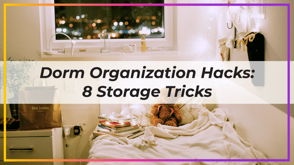 dorm organization hacks
