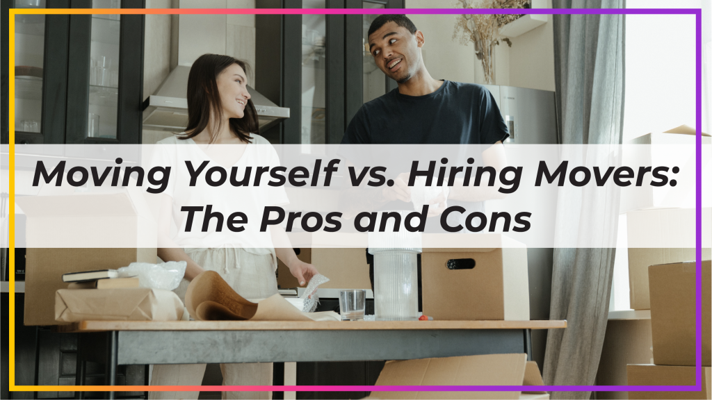 Moving Yourself Vs. Hiring a Moving Company