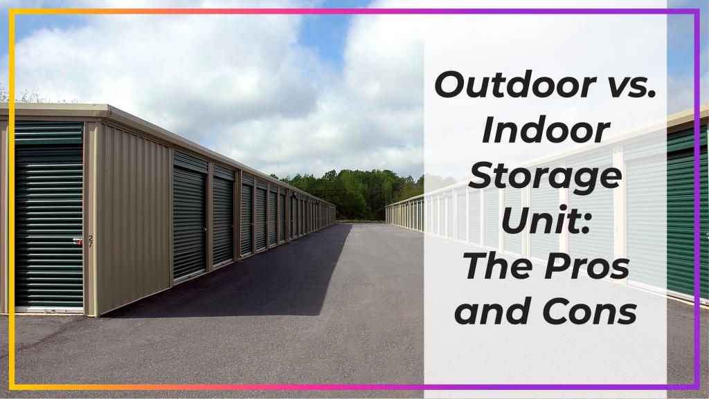 outdoor vs. indoor storage unit