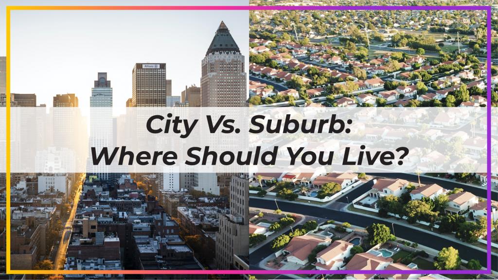 City Vs. Suburb