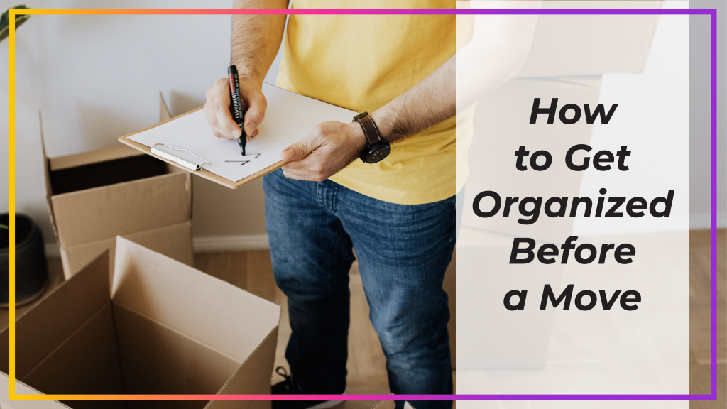 how to get organized before a move