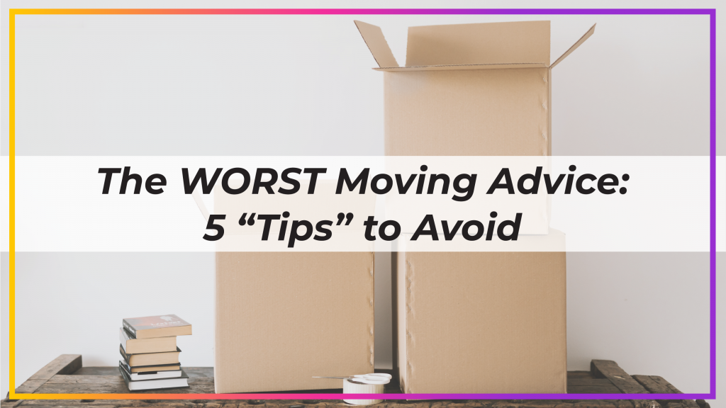the worst moving advice
