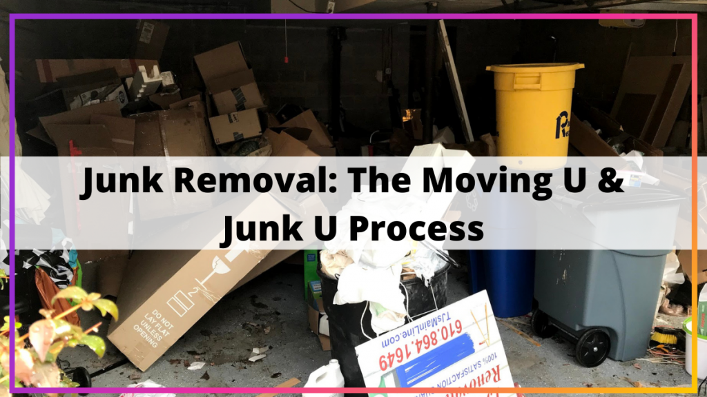 Junk Removal_ The Moving U & Junk U Process