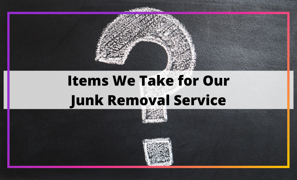 items we take for our junk removal