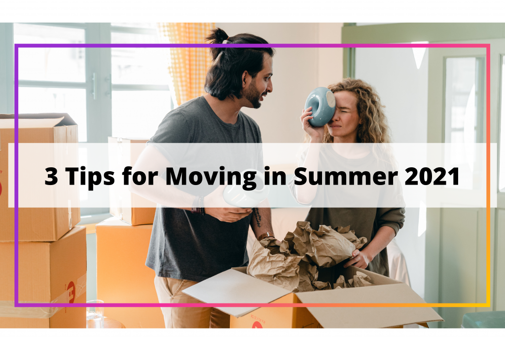 Moving This Summer_ 3 NEED To Know Tips